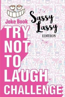 This is an image of a Try Not to Laugh Challenge children's joke book.