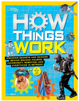This is an image of girl's book how things work by National Geographic Kids