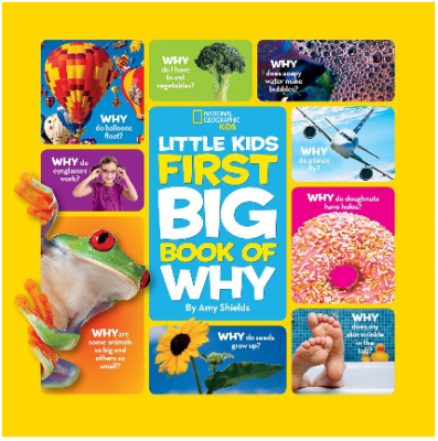 This is an image of kid's national geograpjic little kids first big book of why